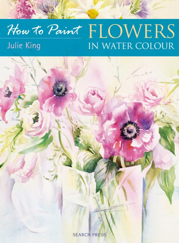 How to Paint Flowers in Watercolour by Julie King